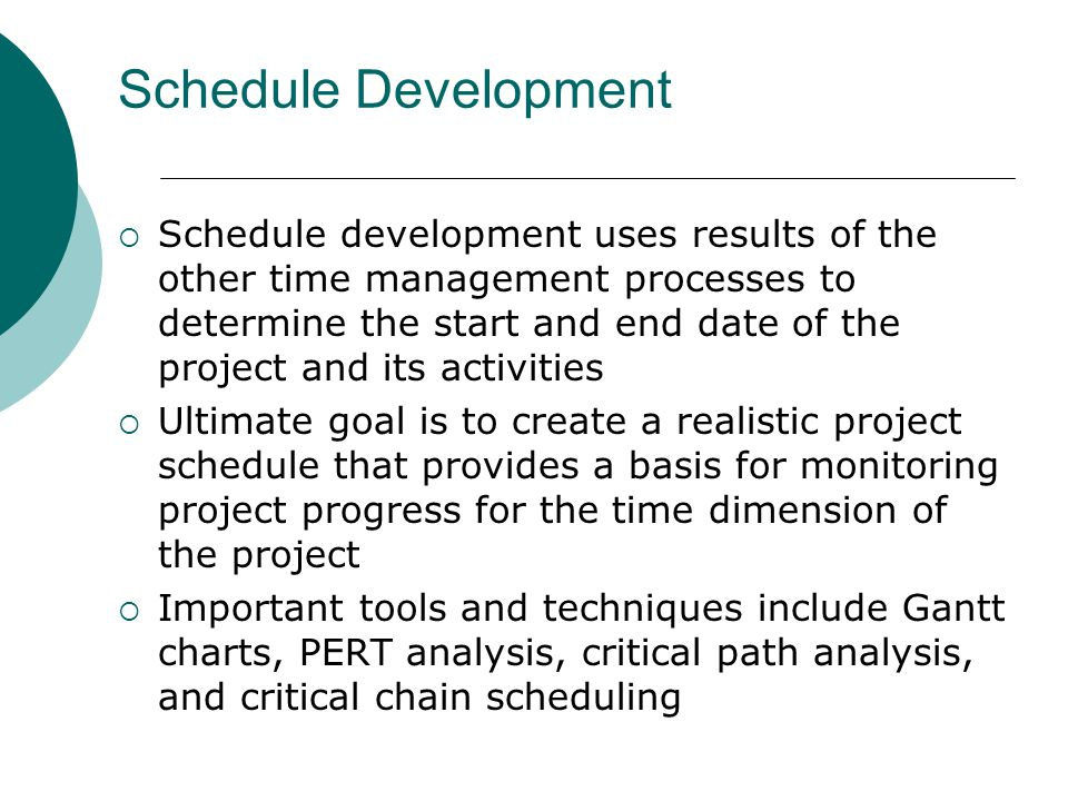 Gantt Charts Gantt charts provide a standard format for displaying project schedule information by listing project activities and their corresponding start and finish dates in a calendar format Symbols include: A black diamond: milestones or significant events on a project with zero duration Thick black bars: summary tasks Lighter horizontal bars: tasks Arrows: dependencies between tasks