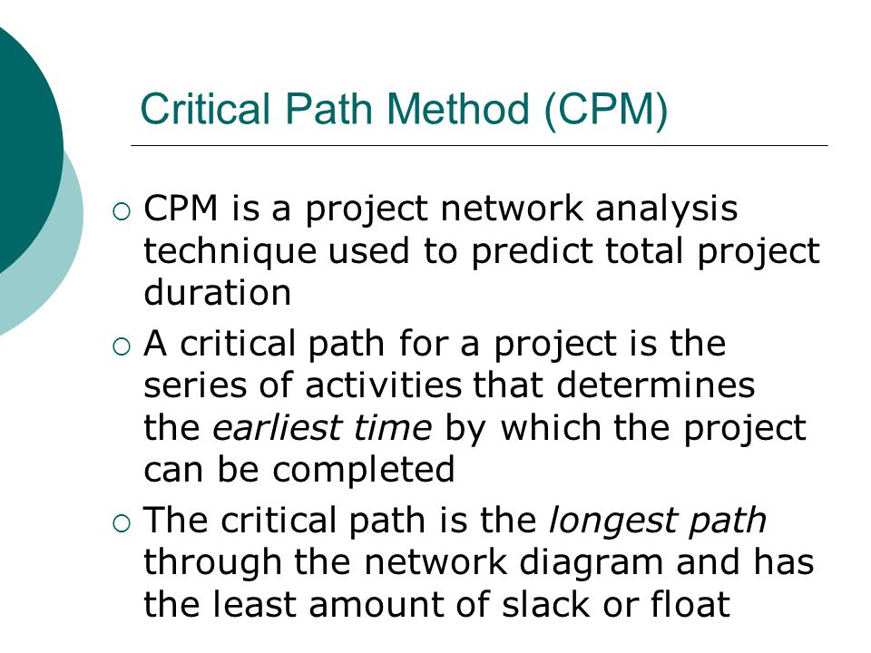 Finding the Critical Path First develop a good project network diagram Add the durations for all activities on each path through the project network diagram The longest path is the critical path