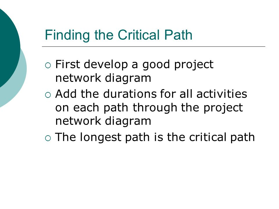 Simple Example of Determining the Critical Path Consider the following project network diagram.