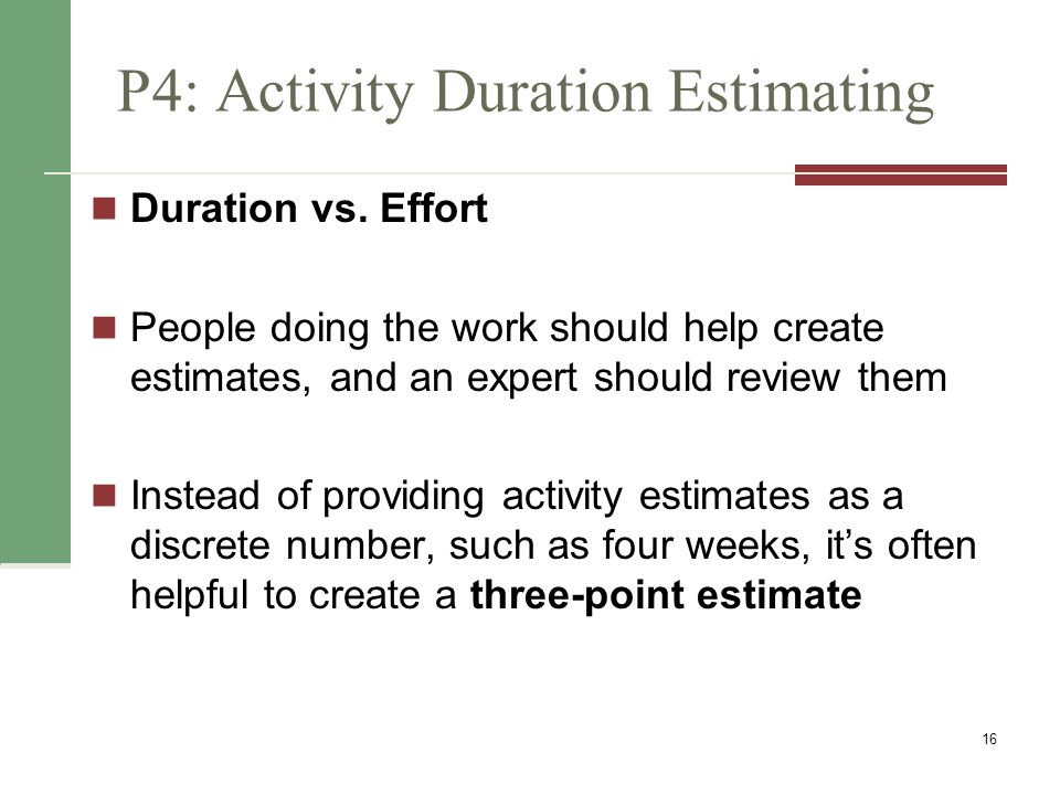 In Reality…This is quite challenging Stable Activities straightforward estimating Dependent Activities amount needed for testing is dependent on a successful test or unsuccessful test.