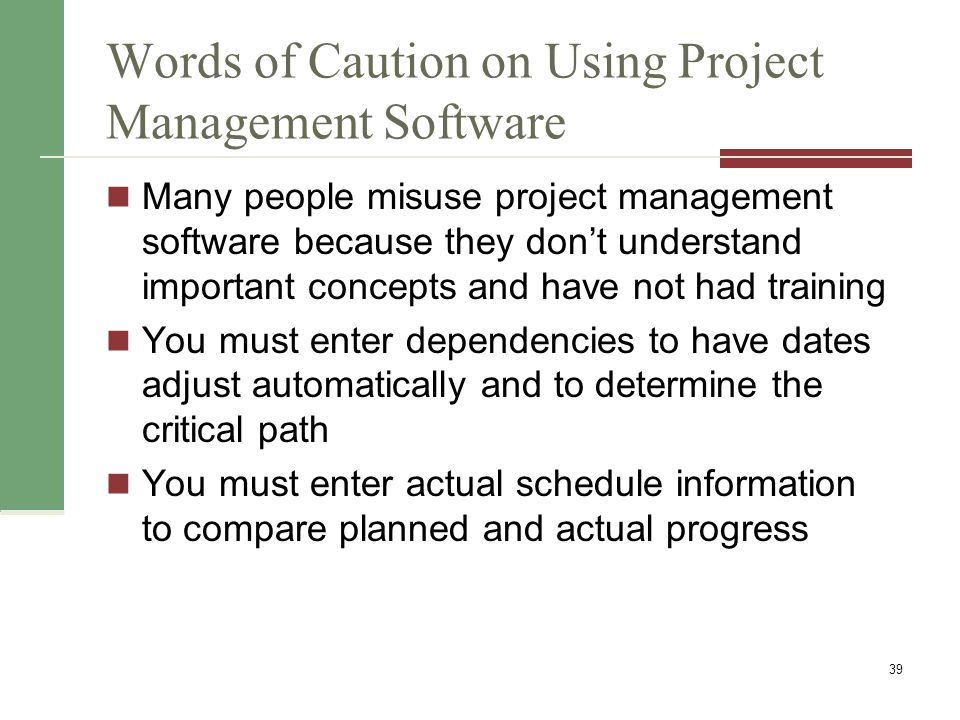 Chapter Summary Project time management is often cited as the main source of conflict on projects, and most IT projects exceed time estimates Main processes include Plan schedule management Define activities Sequence activities Estimate activity resources Estimate activity durations Develop schedule Control schedule 40