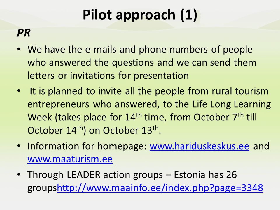 PR Enterprise Estonia homepage http://www.eas.ee/index.php?setlang=en-GB November 9 th – Rural tourism meeting December 16 th – Pärnu Partnerluskogu meeting Article in press Pilot approach (1)