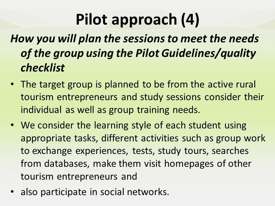 Pilot approach (4) We can find out the expectations of students and trainers from feedback surveys (what was very good topic, what is less important, suggestions for organizing trainings).