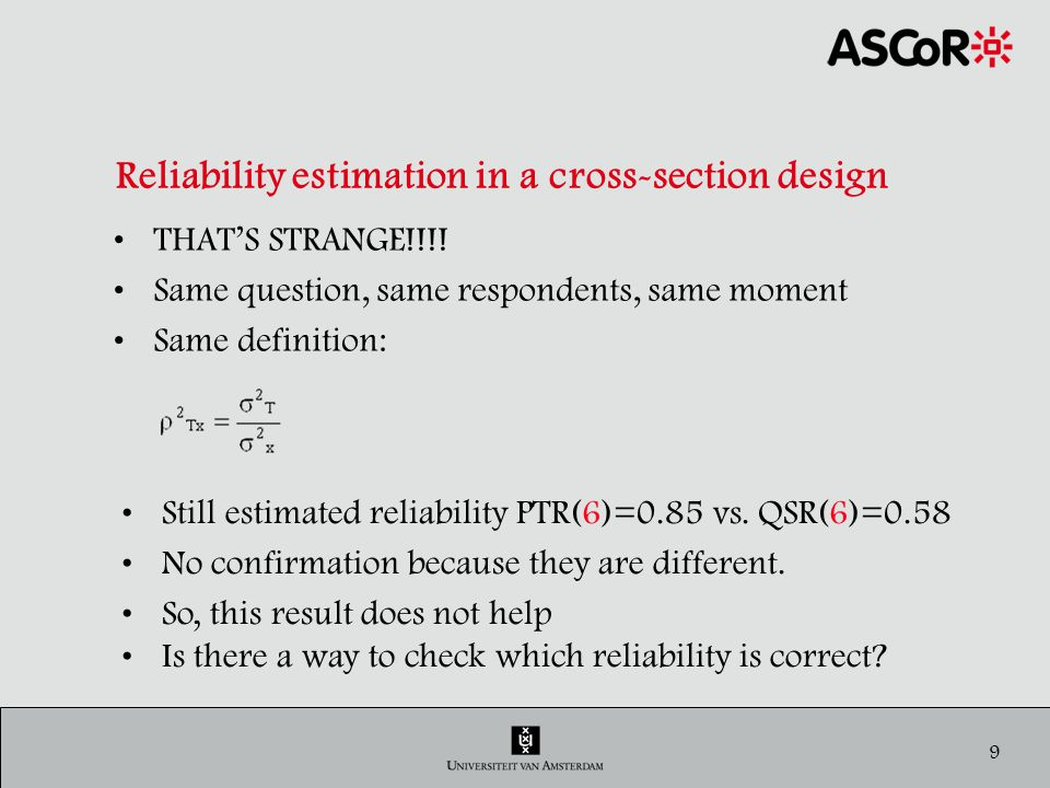 10 Comparison of QSR & PTR Use the reliability-estimates to correct the observed correlation between different variables for measurement error.