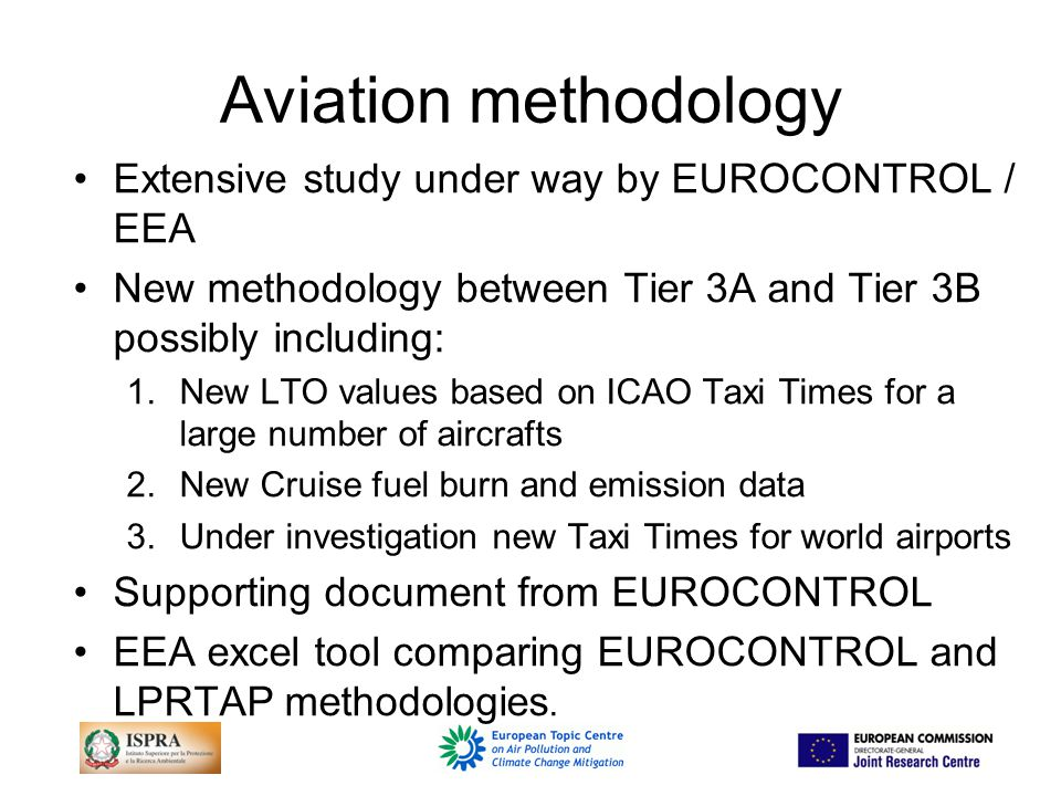 Aviation Chapter Chapter can be approved including the BC update and table updates from Eurocontrol –New LTO values based on ICAO Taxi Times for a large number of aircrafts –New Cruise fuel burn and emission data Influence of taxi times –Investigate the possibility of a guidebook update for 2014 updating table 2-2 and 3-5