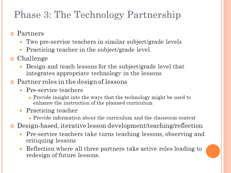 Phase 3: The Technology Partnership Benefits for pre-service teachers 1.