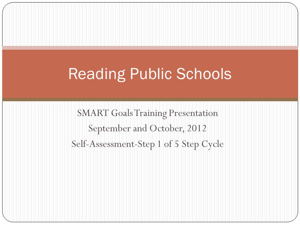 Overview of Training Process District Wide Staff Meeting Overview of 5 Step Cycle September 19 or 20-Inservice Day Self-Assessment October 3 rd Inservice SMART Goal Development