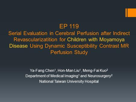 EP 119 Serial Evaluation in Cerebral Perfusion after Indirect Revascularizatition for Children with Moyamoya Disease Using Dynamic Susceptibility Contrast.