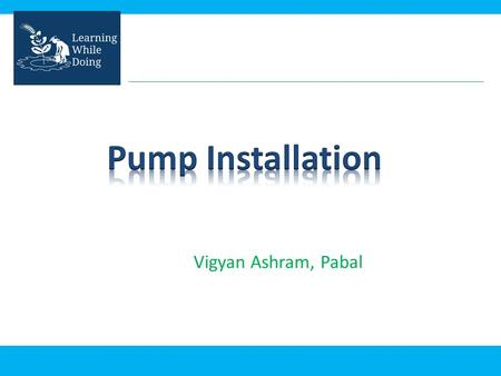 Pump Installation Vigyan Ashram, Pabal.