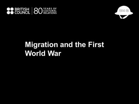 Migration and the First World War. © IWM Warmer: Label the countries (Europe) Poland Britain Germany Belgium Switzerland Greece Ukraine Serbia.