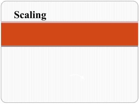 Scaling. How to solve a proportion Recall that a proportion is simply the equality of two ratios or two fractions. Such as: