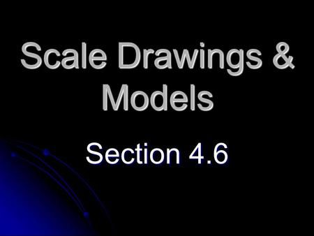 Scale Drawings & Models