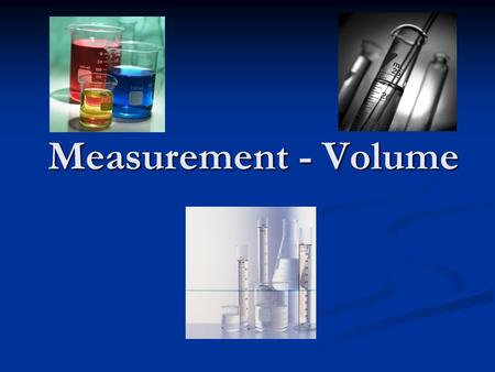 Measurement - Volume. Volume Volume is how much space an object or substance inhabits. Volume is how much space an object or substance inhabits. To measure.