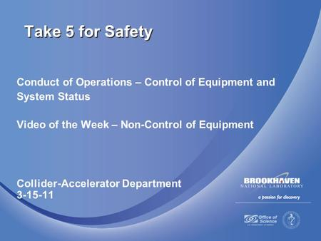 Take 5 for Safety Conduct of Operations – Control of Equipment and