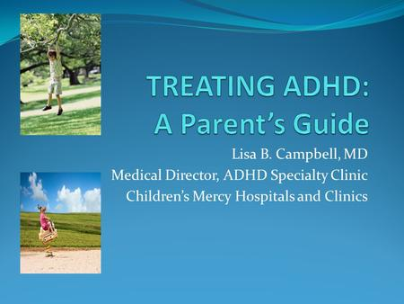 TREATING ADHD: A Parent's Guide