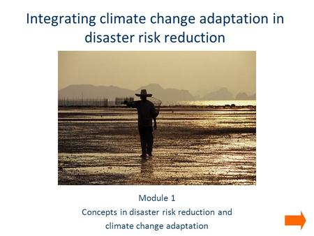 Integrating climate change adaptation in <strong>disaster</strong> risk reduction