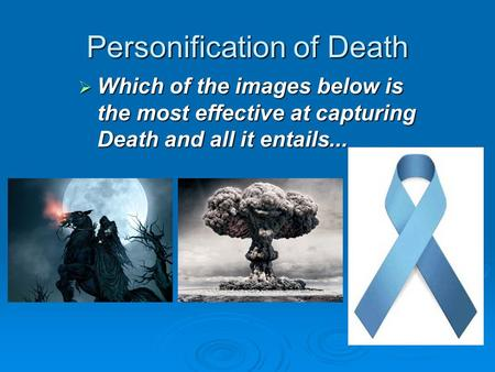 Personification of Death  Which of the images below is the most effective at capturing Death and all it entails...
