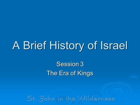 A Brief History of Israel Session 3 The Era of Kings.