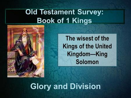 Old Testament Survey: Book of 1 Kings