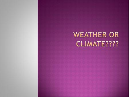 Question 1:  It is raining and 35 degrees outside.