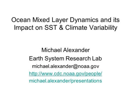 Ocean Mixed Layer Dynamics and its Impact on SST & Climate Variability