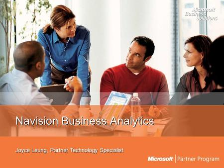 Navision Business Analytics Joyce Leung, Partner Technology Specialist.