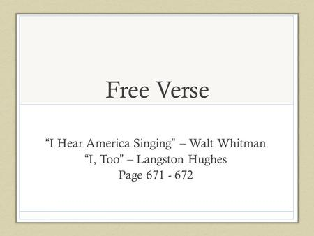"Free Verse ""I Hear America Singing"" – Walt Whitman"