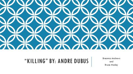 """Killing"" By: Andre Dubus"