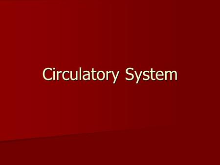Circulatory System. Functions of the Circulatory System Transport of oxygen, nutrients and waste products Transport of oxygen, nutrients and waste products.