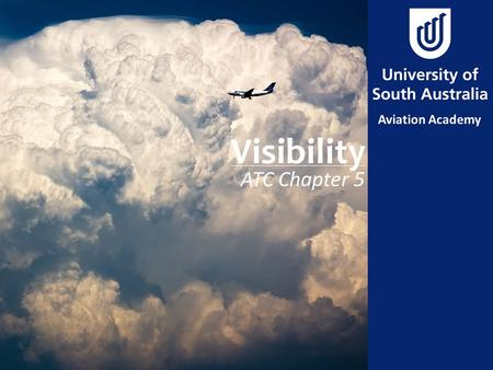 Visibility ATC Chapter 5. Aim To learn about Visibility and how it affects us as pilots.