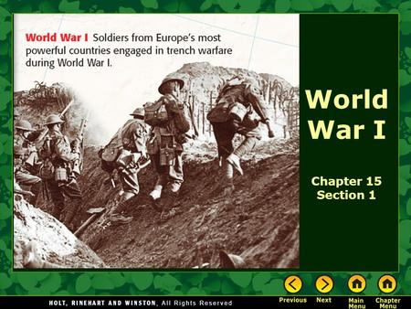 World War I Chapter 15 Section 1. World War I The Big Idea World War I and the peace treaty that followed brought tremendous change to Europe. Main.