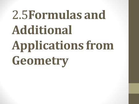 2.5Formulas and Additional Applications from Geometry.