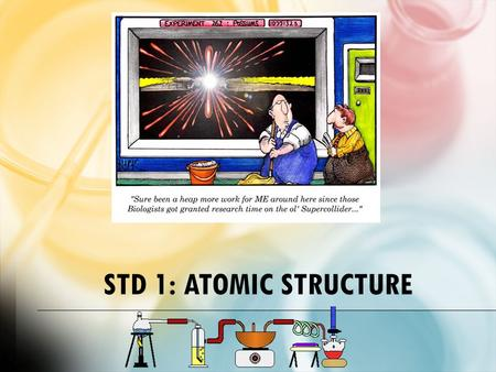 STD 1: Atomic Structure.