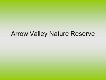 Arrow Valley Nature Reserve