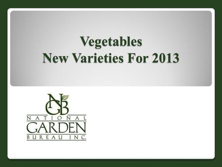 Vegetables New Varieties For 2013