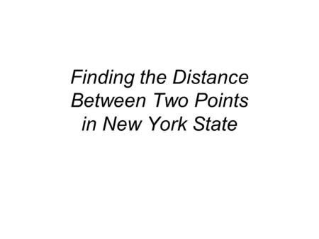 Finding the Distance Between Two Points in New York State