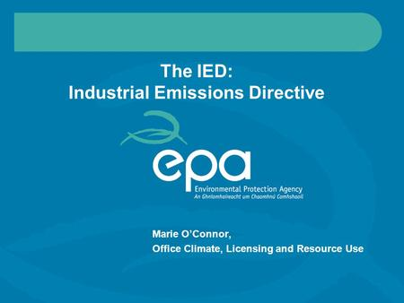 The IED: Industrial Emissions Directive