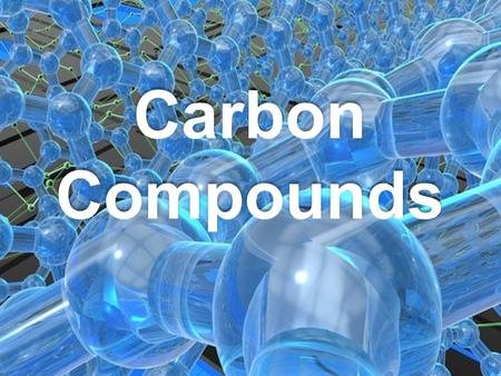 Carbon Compounds. Carbon Compound Models R = A chain of carbons C – C = (C:C) The bond represents a pair of electrons shared between two carbons R 1 versus.
