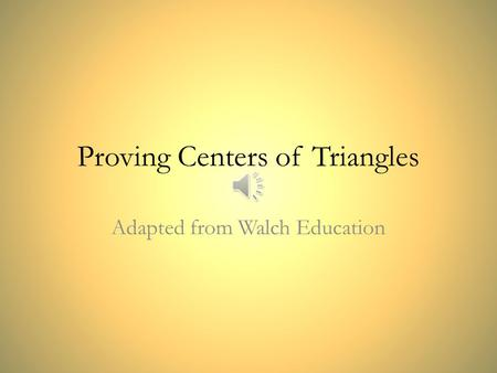 Proving Centers of Triangles