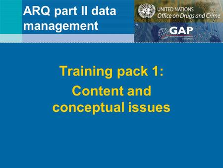 ARQ part II data management Training pack 1: Content and conceptual issues.