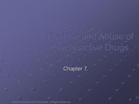 1 Chapter 7 © 2012 McGraw-Hill Companies. All Rights Reserved.
