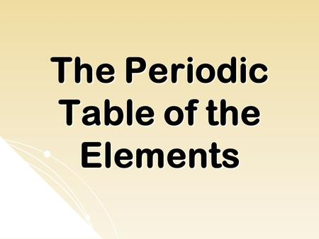 The Periodic Table of the Elements