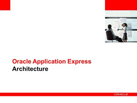 Oracle Application Express Architecture