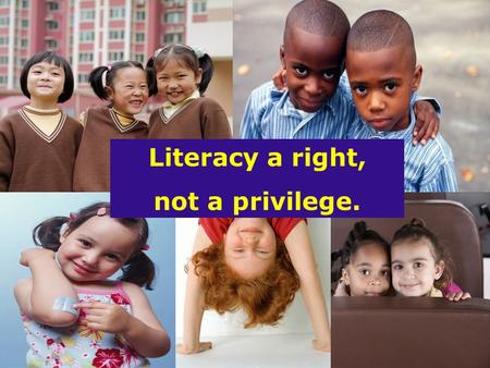 Literacy a right, not a privilege. Writing is… THINKING With a Pen.