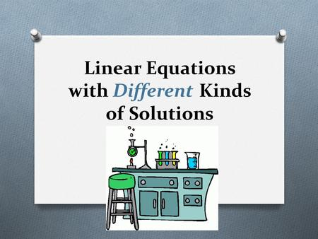 Linear Equations with Different Kinds of Solutions