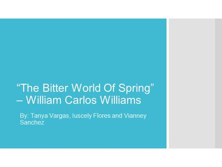 """The Bitter World Of Spring"" – William Carlos Williams"