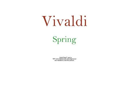 Vivaldi Spring. ・ The program derives from an Italian sonnet about spring. ・ The work describes the specific images from the poem (birds, brooks, storm).