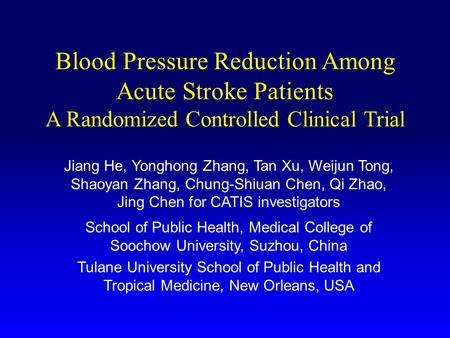 Blood Pressure Reduction Among Acute Stroke Patients A Randomized Controlled Clinical Trial Jiang He, Yonghong Zhang, Tan Xu, Weijun Tong, Shaoyan Zhang,