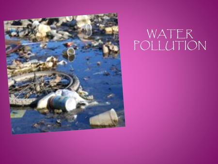 WATER POLLUTION.  Water covers more than 70 percent of the Earth's surface. While less than 3 percent of this water is drinkable, all of it is necessary.