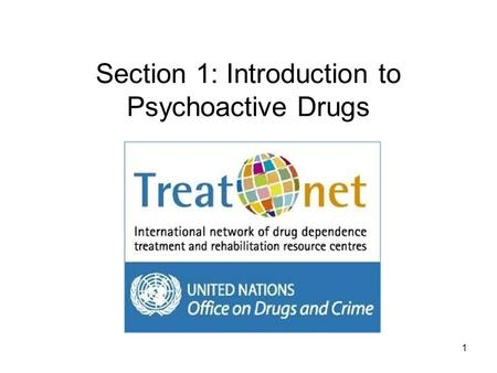 Section 1: Introduction to Psychoactive Drugs 1. Volume B: Elements of Psychosocial Treatment Module 1: Drug Addiction and Basic Counselling Skills Workshop.